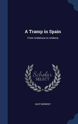 A Tramp in Spain : From Andalusia to Andorra