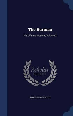 The Burman : His Life and Notions, Volume 2