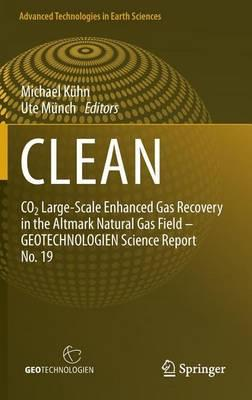 Clean: Co2 Large-Scale Enhanced Gas Recovery in the Altmark Natural Gas Field - Geotechnologien Science Report No. 19