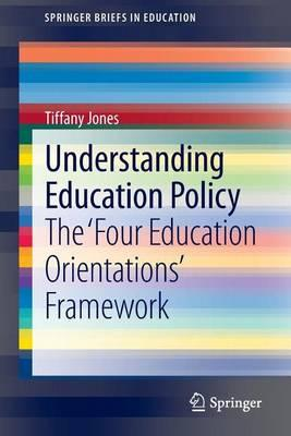 Understanding Education Policy: The Four Education Orientations Framework