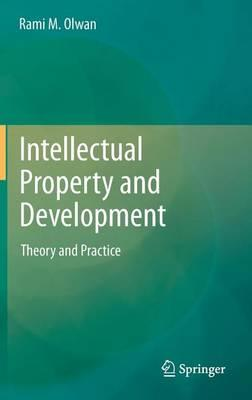 Intellectual Property and Development: Theory and Practice