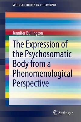 The Expression of the Psychosomatic Body from a Phenomenological Perspective