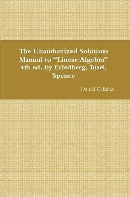 The unauthorized solutions manual to linear algebra 4th ed by friedbe….