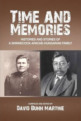 Time and Memories: Histories and Stories of a Shinnecock-Apache-Hungarian Family