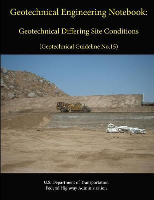 Geotechnical Engineering Notebook Geotechnical Differing Site Conditions (Geotechnical Guideline No.15)
