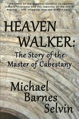 Heaven Walker The Story of the Master of Cabestany