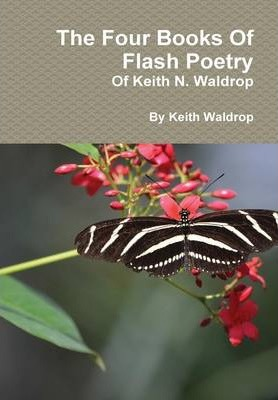 The Books Of Flash Poetry Of Keith N. Waldrop