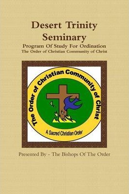 Desert Trinity Seminary Program Of Study For Ordination