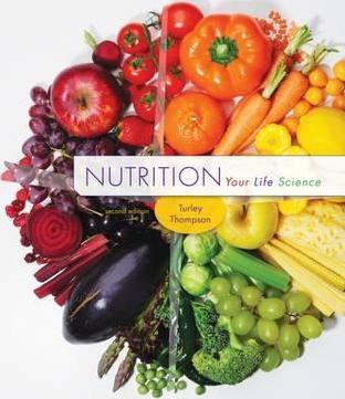 Nutrition : Your Life Science – Jennifer Turley