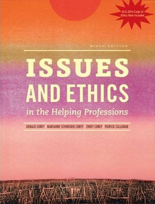 Issues and Ethics in the Helping Professions with 2014 ACA Codes (with CourseMate, 1 term (6 months) Printed Access Card)