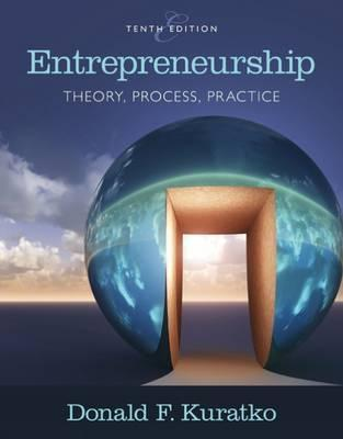 Entrepreneurship : Theory, Process, and Practice, Tenth Edition by Donald F. Kuratko