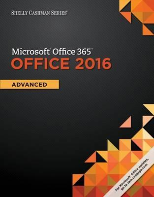 Shelly Cashman Series (R) Microsoft (R) Office 365 & Office 2016: Advanced
