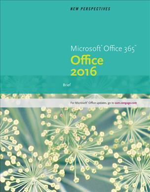 New Perspectives Microsoft (R) Office 365 & Office 2016: Brief