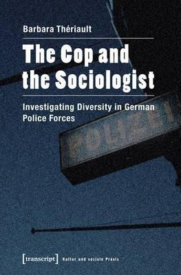 Cop and the Sociologist, The: Investigating Diversity in German Police Forces