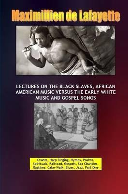 Lectures on the Black Slaves, African American Music versus