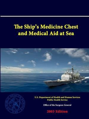 The Ships Medicine Chest and Medical Aid at Sea, the (Paperback) - Common