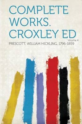 Complete Works. Croxley Ed Volume 4