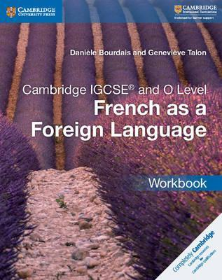 Cambridge International IGCSE: Cambridge IGCSE (R) and O Level French as a Foreign Language Workbook