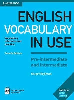 English Vocabulary in Use Pre-intermediate and Intermediate Book with Answers and Enhanced eBook : Vocabulary Reference and Practice