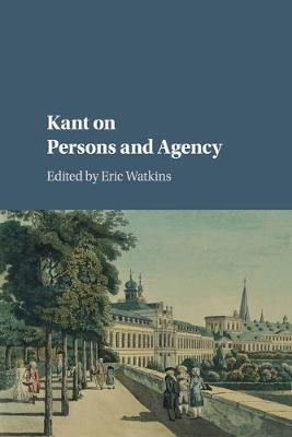 Kant on Persons and Agency