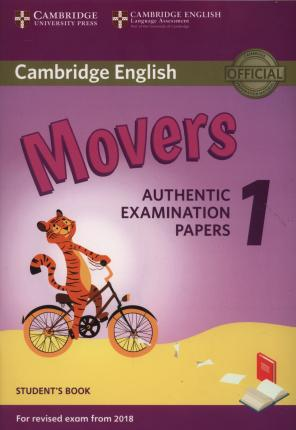 Cambridge English Movers 1 for Revised Exam from 2018 Student's Book : Authentic Examination Papers
