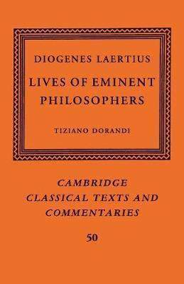 Cambridge Classical Texts and Commentaries: Diogenes Laertius: Lives of Eminent Philosophers Series Number 50