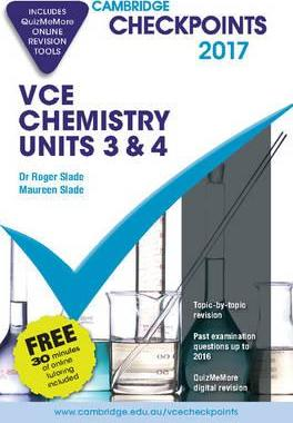 Cambridge Checkpoints: Cambridge Checkpoints VCE Chemistry Units 3 and 4 2017 and Quiz Me More
