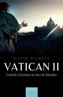 Vatican II: Catholic Doctrines on Jews and Muslims