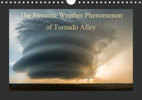 The Extreme Weather Phenomenon of Tornado Alley (Wall Calendar 2020 DIN A4 Landscape)