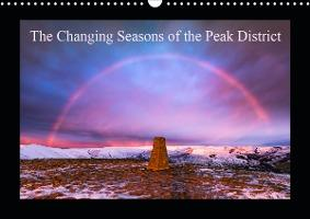 The Changing Seasons of the Peak District (Wall Calendar 2020 DIN A3 Landscape)