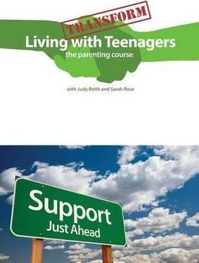 Transform Living with Teenagers the Parenting Course