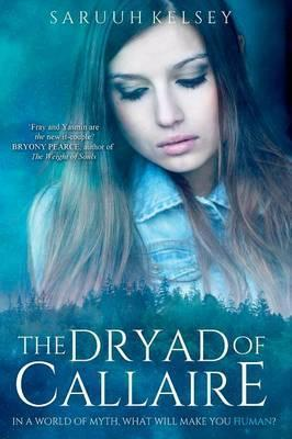 The Dryad of Callaire (the Legend Mirror, #2)