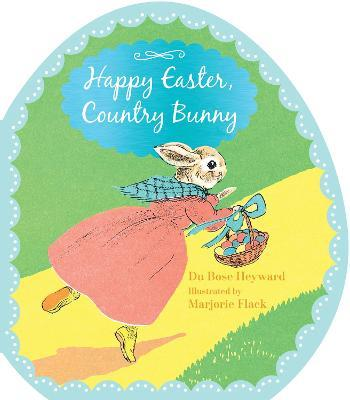 Happy Easter, Country Bunny (Shaped Board Book)