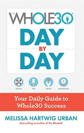 Whole30 Day by Day: Your Daily Guide to Whole30 Success