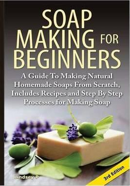 Soap Making for Beginners : Lindsey P : 9781329348455