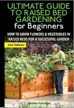 The Ultimate Guide to Raised Bed Gardening for Beginners