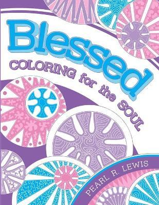 Blessed: Coloring for the Soul