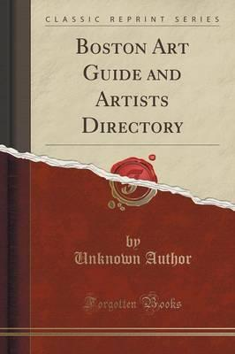 Boston Art Guide and Artists Directory (Classic Reprint)