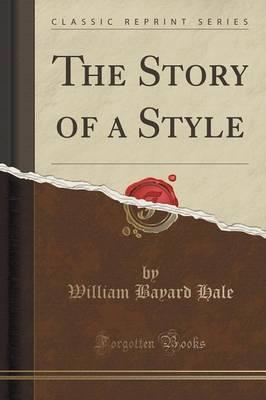 The Story of a Style (Classic Reprint)
