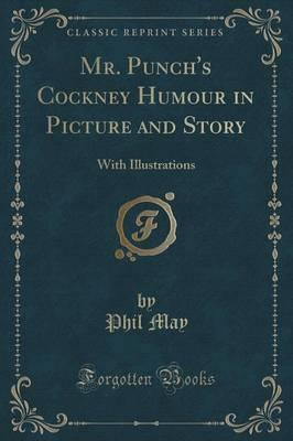 Mr. Punch's Cockney Humour in Picture and Story