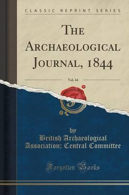 The Archaeological Journal, 1844, Vol. 44 (Classic Reprint)