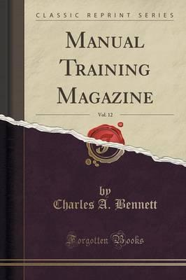 Manual Training Magazine, Vol. 12 (Classic Reprint)
