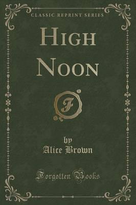 High Noon (Classic Reprint)