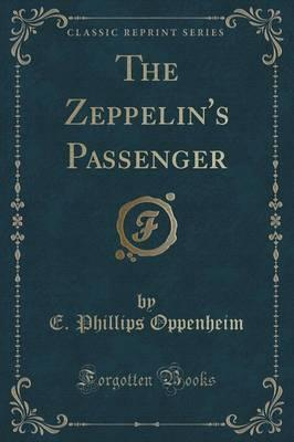 The Zeppelin's Passenger (Classic Reprint) Cover Image