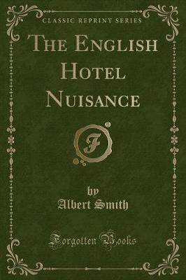 The English Hotel Nuisance (Classic Reprint)