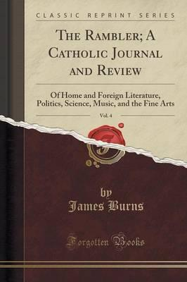 The Rambler; A Catholic Journal and Review, Vol. 4  Of Home and Foreign Literature, Politics, Science, Music, and the Fine Arts (Classic Reprint)
