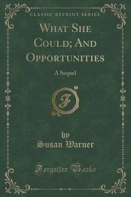 What She Could, And, Opportunities