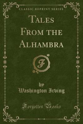 Tales from the Alhambra (Classic Reprint)