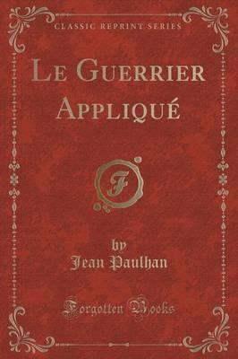 Le Guerrier Applique (Classic Reprint)