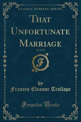That Unfortunate Marriage, Vol. 2 of 3 (Classic Reprint) Cover Image